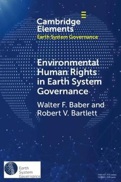 Environmental Human Rights in Earth System Governance - Walter F. Baber