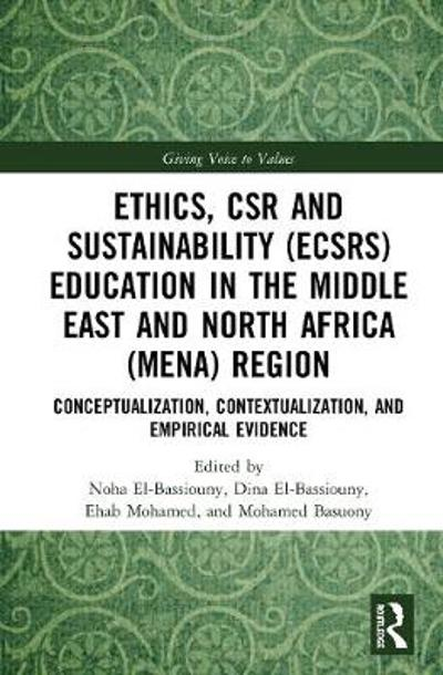 Ethics, CSR and Sustainability (ECSRS) Education in the Middle East and North Africa (MENA) Region - Noha El-Bassiouny
