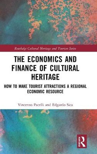 The Economics and Finance of Cultural Heritage - Vincenzo Pacelli