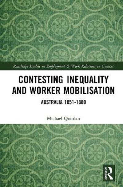 Contesting Inequality and Worker Mobilisation - Michael G. Quinlan