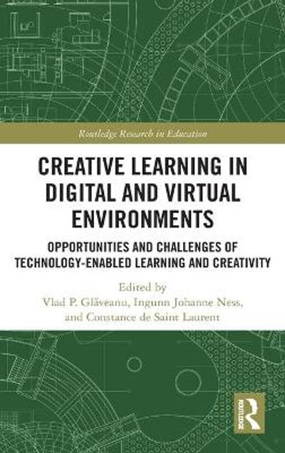 Creative Learning in Digital and Virtual Environments - Vlad P. Glaveanu
