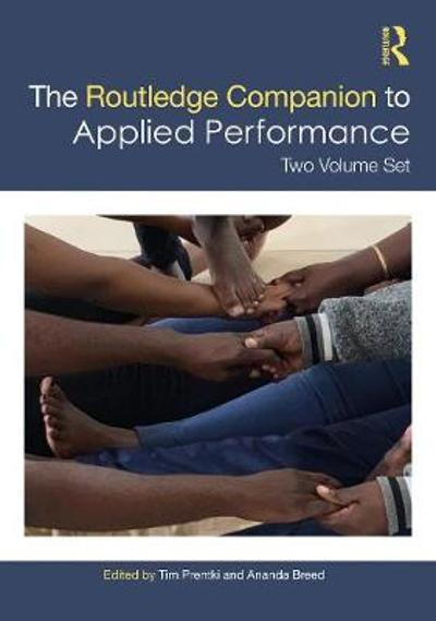 The Routledge Companion to Applied Performance - Tim Prentki