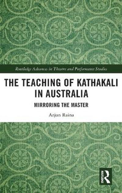 The Teaching of Kathakali in Australia - Arjun Raina