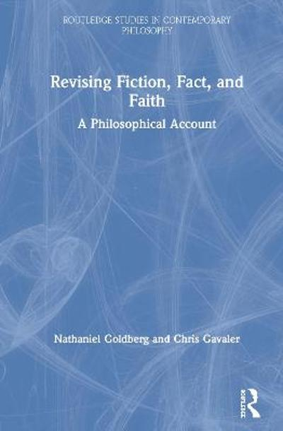 Revising Fiction, Fact, and Faith - Nathaniel Goldberg
