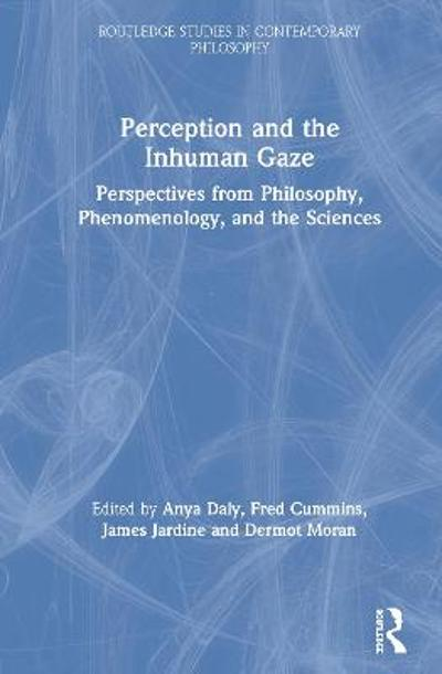 Perception and the Inhuman Gaze - Anya Daly