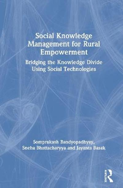 Social Knowledge Management for Rural Empowerment - Somprakash Bandyopadhyay