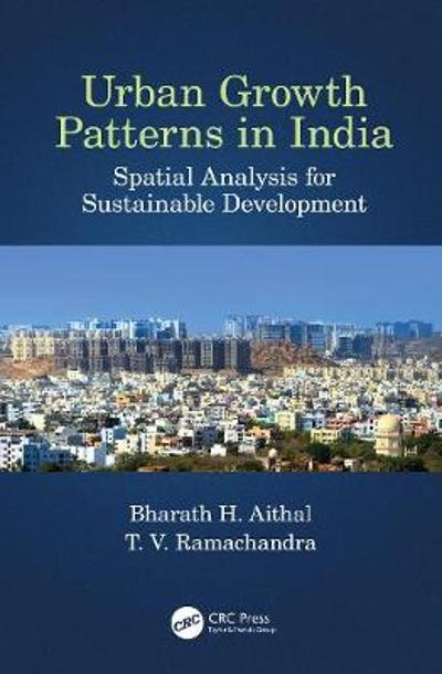 Urban Growth Patterns in India - Bharath H Aithal
