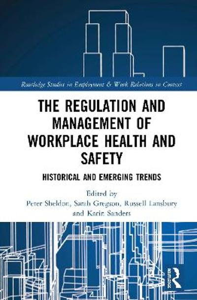 The Regulation and Management of Workplace Health and Safety - Peter Sheldon