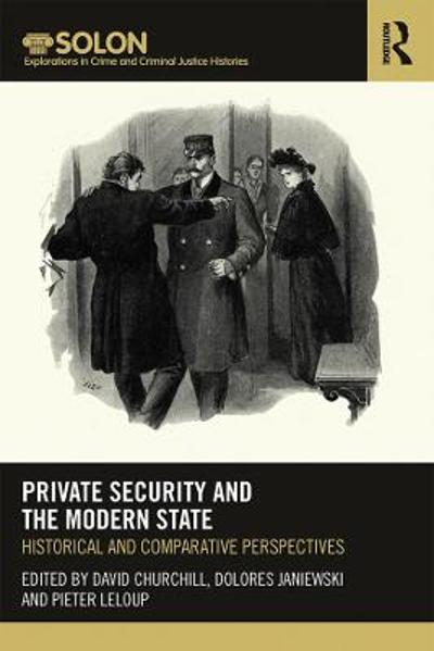 Private Security and the Modern State - David Churchill