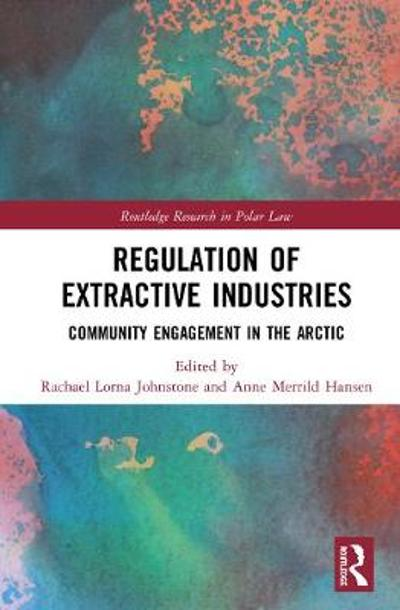 Regulation of Extractive Industries - Rachael Lorna Johnstone