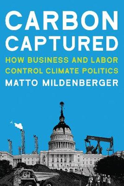 Carbon Captured - Matto Mildenberger