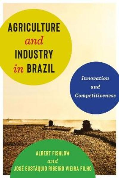 Agriculture and Industry in Brazil - Albert Fishlow
