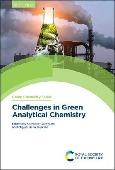 Challenges in Green Analytical Chemistry - Salvador Garrigues