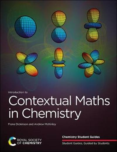 Introduction to Contextual Maths in Chemistry - Fiona Dickinson