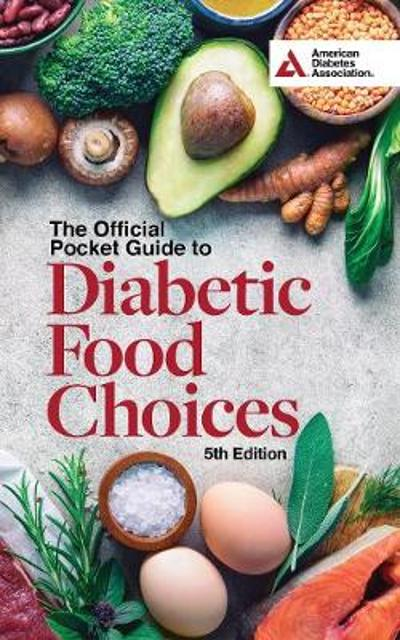 The Official Pocket Guide to Diabetic Food Choices, 5th Edition - American Diabetes Association
