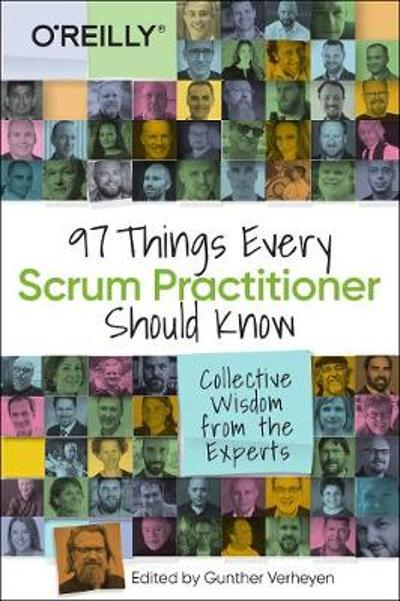 97 Things Every Scrum Practitioner Should Know - Gunther Verheyen