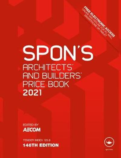 Spon's Architects' and Builders' Price Book 2021 - AECOM