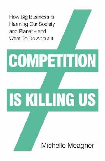 Competition is Killing Us - Michelle Meagher
