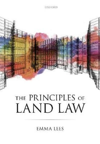 The Principles of Land Law - Emma Lees