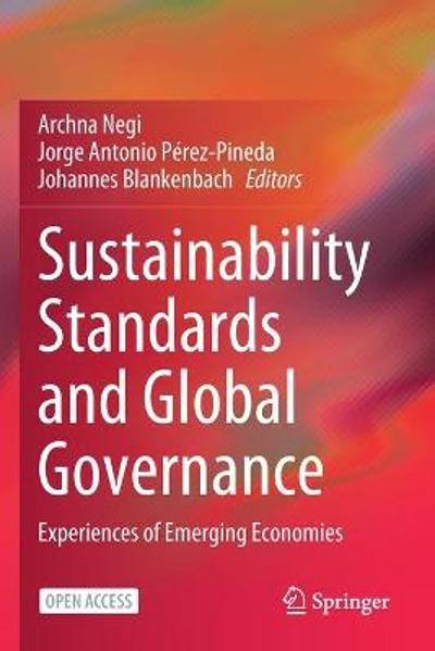 Sustainability Standards and Global Governance - Archna Negi