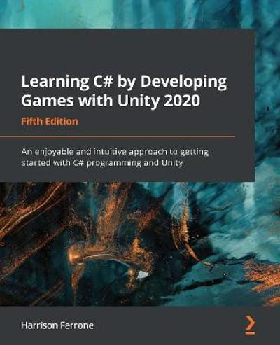 Learning C# by Developing Games with Unity 2020 - Harrison Ferrone