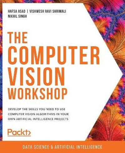 The The Computer Vision Workshop - Hafsa Asad