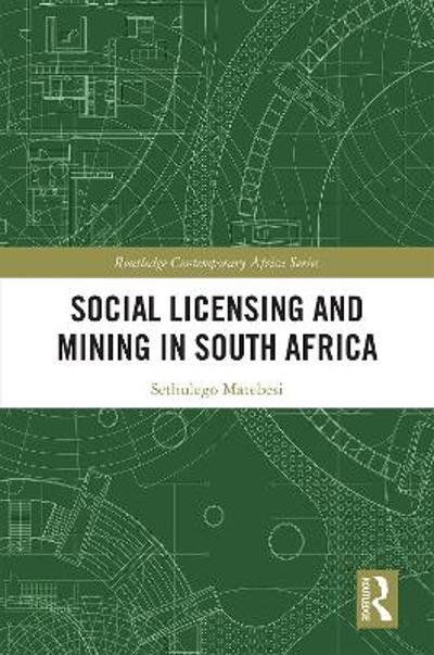 Social Licensing and Mining in South Africa - Sethulego Matebesi