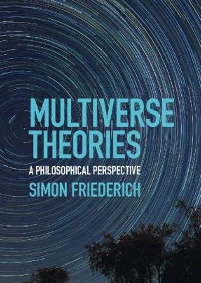 Multiverse Theories - Simon Friederich