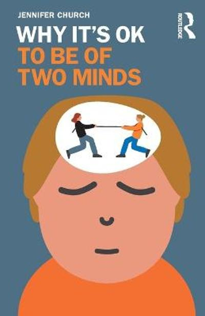 Why It's OK to Be of Two Minds - Jennifer Church