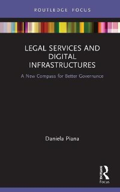 Legal Services and Digital Infrastructures - Daniela Piana