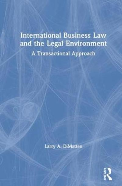 International Business Law and the Legal Environment - Larry A. DiMatteo