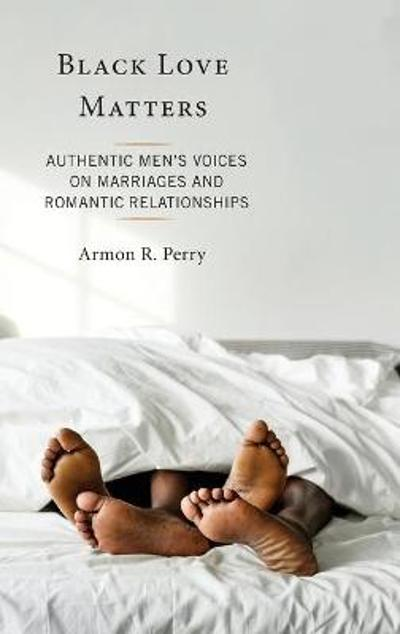 Black Love Matters - Armon R. Perry