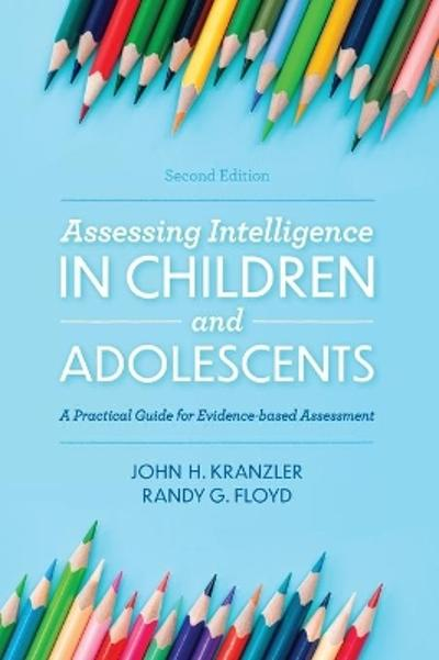 Assessing Intelligence in Children and Adolescents - John H. Kranzler