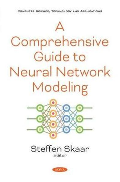 A Comprehensive Guide to Neural Network Modeling - Steffen Skaar