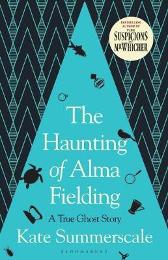 The Haunting of Alma Fielding - Kate Summerscale