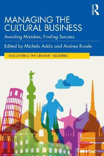 Managing the Cultural Business - Michela Addis