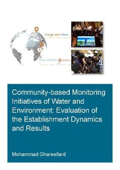 Community-Based Monitoring Initiatives of Water and Environment: Evaluation of Establishment Dynamics and Results - Mohammad Gharesifard