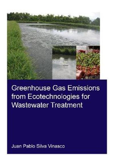 Greenhouse Gas Emissions from Ecotechnologies for Wastewater Treatment - Juan Pablo Silva Vinasco