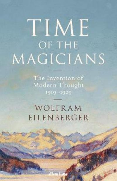 Time of the Magicians - Wolfram Eilenberger