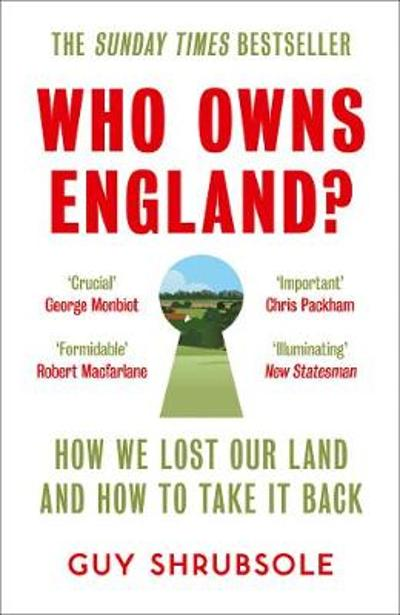 Who Owns England? - Guy Shrubsole