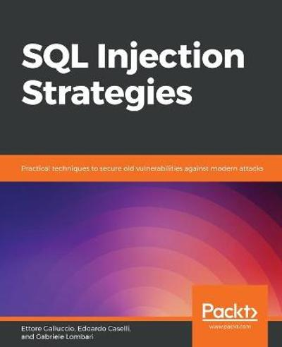 SQL Injection Strategies - Ettore Galluccio