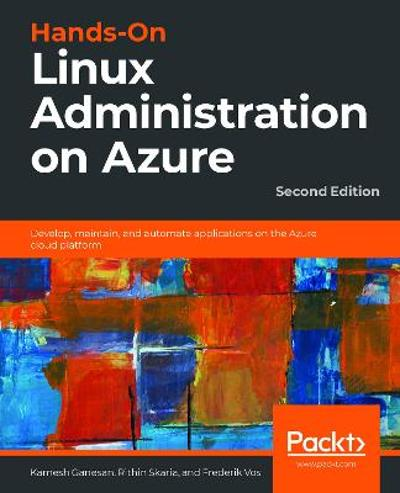 Hands-On Linux Administration on Azure - Kamesh Ganesan