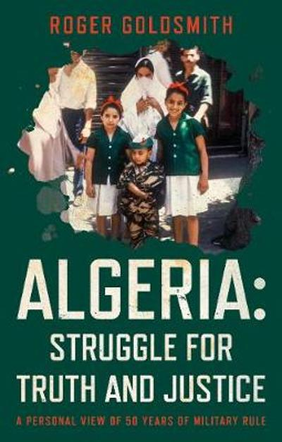 Algeria: Struggle for Truth and Justice - Roger Goldsmith