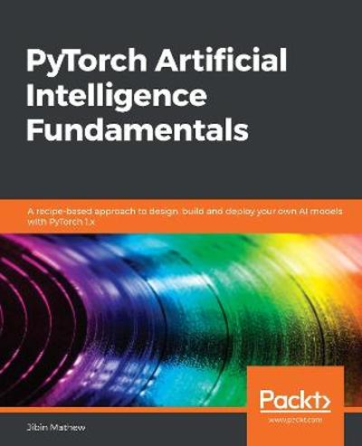 PyTorch Artificial Intelligence Fundamentals - Jibin Mathew