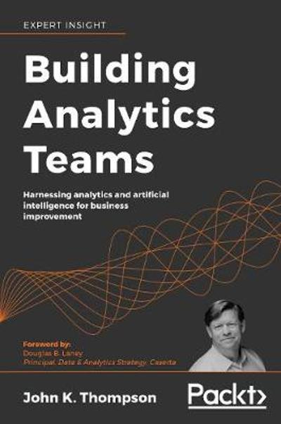 Building Analytics Teams - John K. Thompson