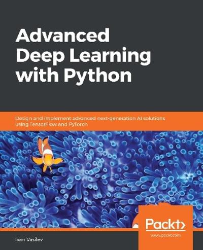 Advanced Deep Learning with Python - Ivan Vasilev