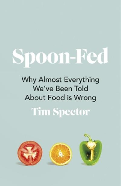 Spoon-Fed - Tim Spector