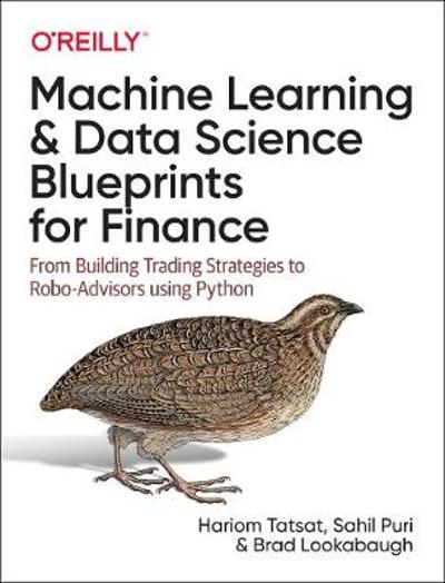 Machine Learning and Data Science Blueprints for Finance - Hariom Tatsat