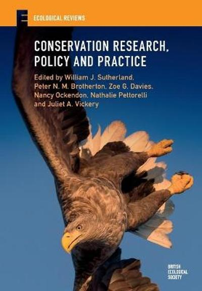 Conservation Research, Policy and Practice - William J. Sutherland
