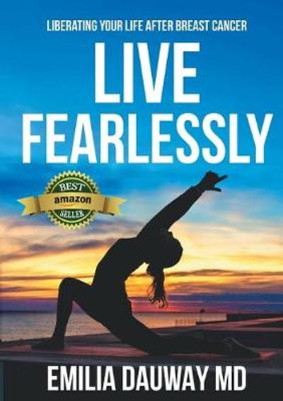 Live Fearlessly - Emilia Dauway Md